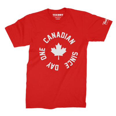 Canadian since day one red shirt