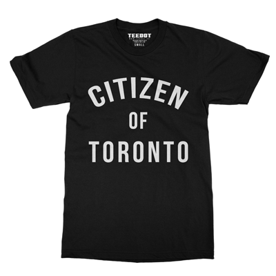Citizen of Toronto Shirt - Teedot Apparel