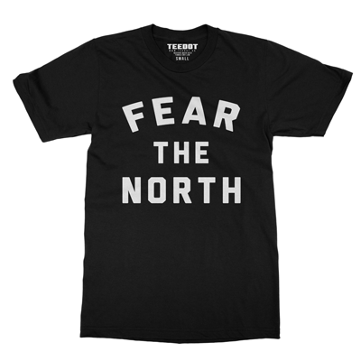 Fear The North Shirt - Teedot Apparel