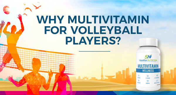 WHY MULTIVITAMIN FOR VOLLEYBALL PLAYERS?