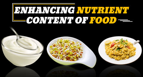 ENHANCING NUTRIENT CONTENT OF FOOD