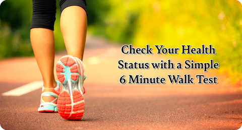 CHECK YOUR HEALTH STATUS WITH A SIMPLE 6 MINUTE WALK TEST