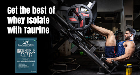GET THE BEST OF WHEY ISOLATE WITH TAURINE