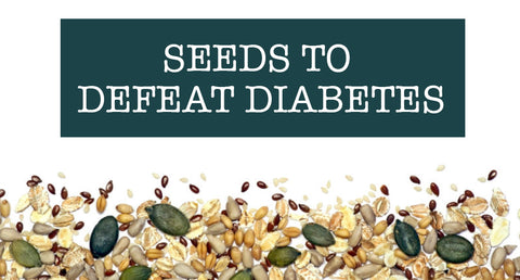 SEEDS TO DEFEAT DIABETES