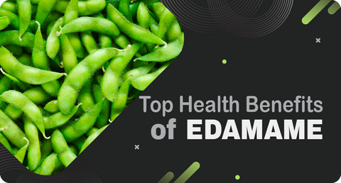 TOP HEALTH BENEFITS OF EDAMAME