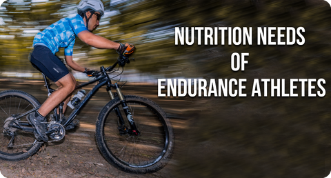 NUTRITION NEEDS OF ENDURANCE ATHLETES