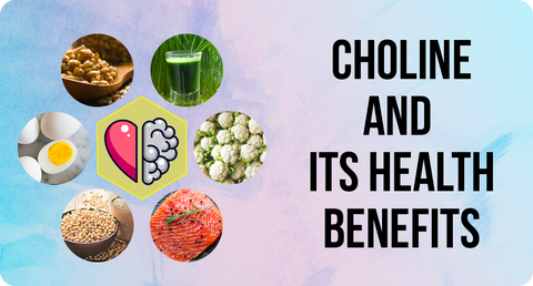 CHOLINE AND ITS HEALTH BENEFITS