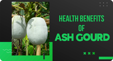 6 HEALTH BENEFITS OF ASH GOURD