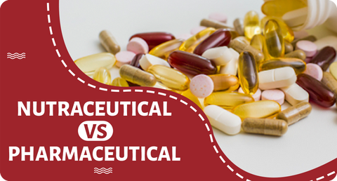 NUTRACEUTICAL VS. PHARMACEUTICAL