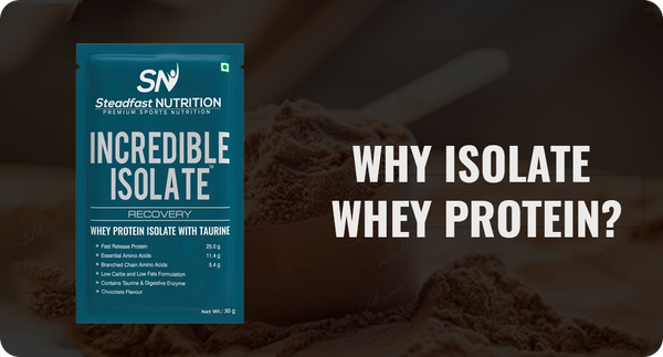 WHY ISOLATE WHEY PROTEIN?
