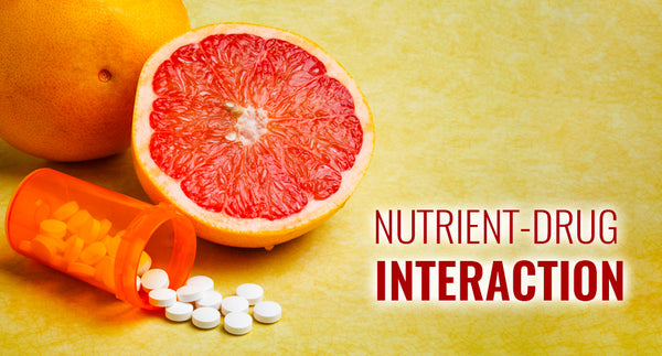 NUTRIENT-DRUG INTERACTION