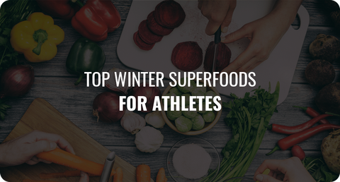 TOP WINTER SUPERFOODS FOR ATHLETES