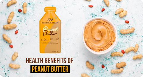 HEALTH BENEFITS OF PEANUT BUTTER
