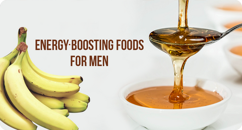 ENERGY-BOOSTING FOODS FOR MEN