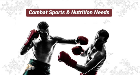 Combat Sports & Nutrition Needs