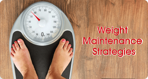 WEIGHT MAINTENANCE STRATEGIES - HOW TO KEEP OFF THE WEIGHT!
