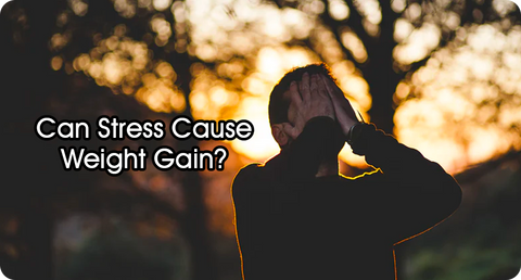 CAN STRESS CAUSE WEIGHT GAIN?