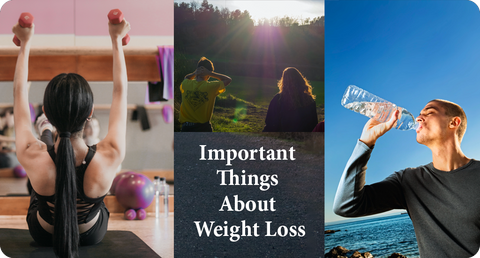 IMPORTANT THINGS ABOUT WEIGHT LOSS