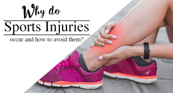 WHY DO SPORTS INJURIES OCCUR AND HOW TO AVOID THEM?