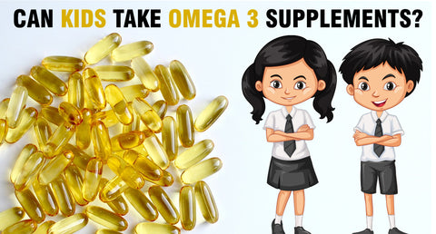 CAN KIDS TAKE OMEGA 3 SUPPLEMENTS?