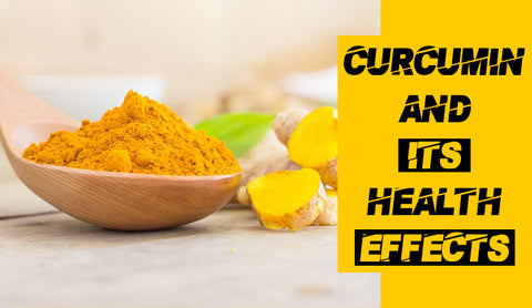 CURCUMIN AND ITS HEALTH EFFECTS