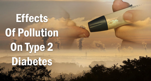 EFFECT OF POLLUTION ON TYPE 2 DIABETES