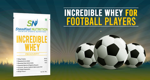 INCREDIBLE WHEY FOR FOOTBALL PLAYERS