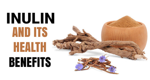 INULIN AND ITS HEALTH BENEFITS