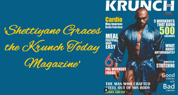 SHETTIYANO GRACES THE KRUNCH TODAY MAGAZINE