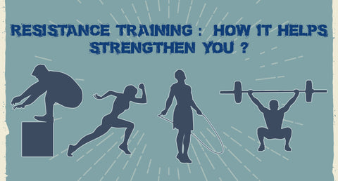 RESISTANCE TRAINING :- HOW IT HELPS STRENGTHEN YOU ?