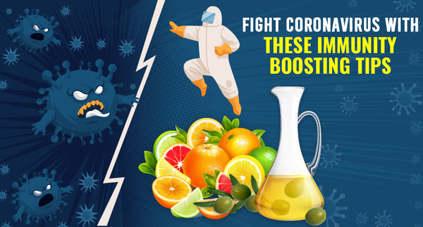 FIGHT CORONAVIRUS WITH THESE IMMUNITY BOOSTING TIPS