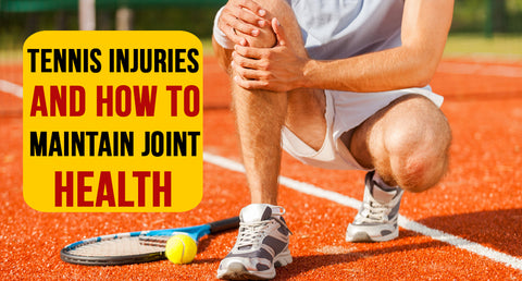 TENNIS INJURIES AND HOW TO MAINTAIN JOINT HEALTH