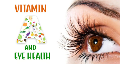 Vitamin A  &  Eye Health