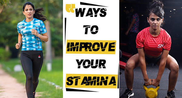 WAYS TO IMPROVE YOUR STAMINA