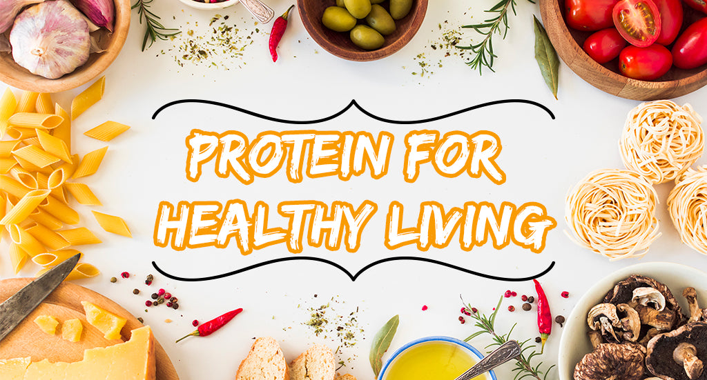 Protein For healthy living