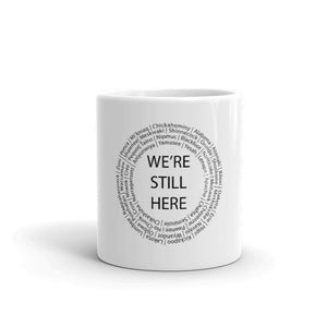 We're Still Here White Coffee Mugs