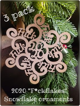 2020 F*ckflake Snowflake ornament - Laser cut wood
