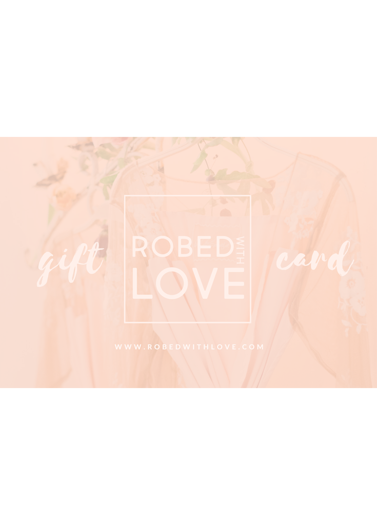 Gift Card- Robed With Love