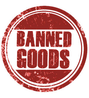 BANNED GOODS