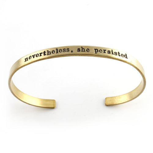 Nevertheless She Persisted - Cuff Bracelet