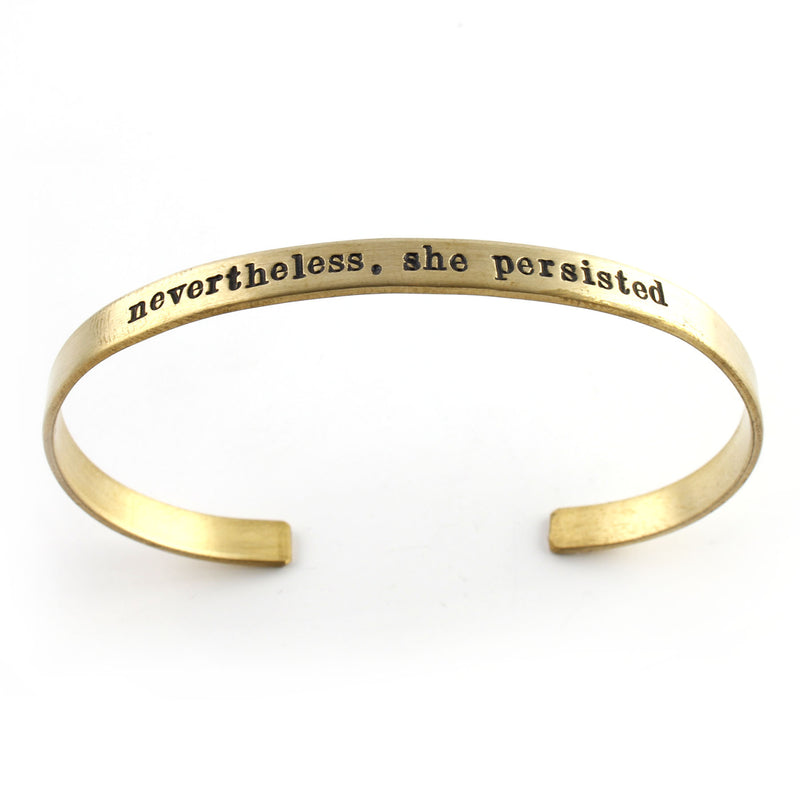 Nevertheless She Persisted - Cuff Bracelet - Spiffing