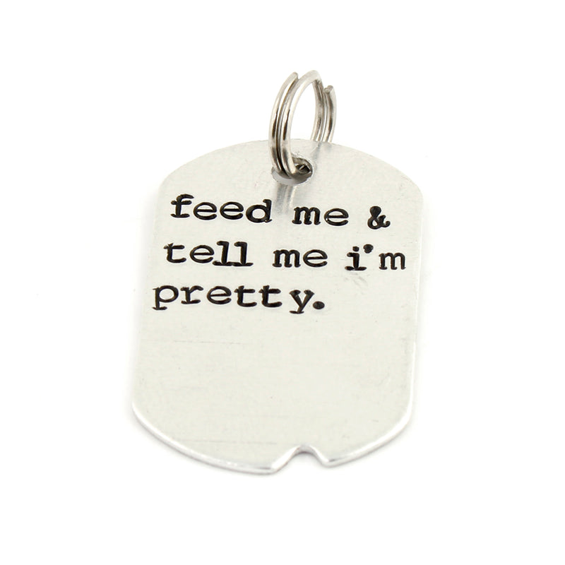 Pet Collar Tag - Feed Me & Tell Me I'm Pretty