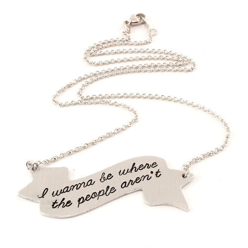 I Wanna Be Where the People Aren't - Introvert Banner Necklace