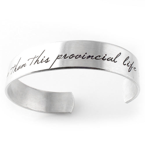 I want much more than this provincial life - Cuff Bracelet - Spiffing