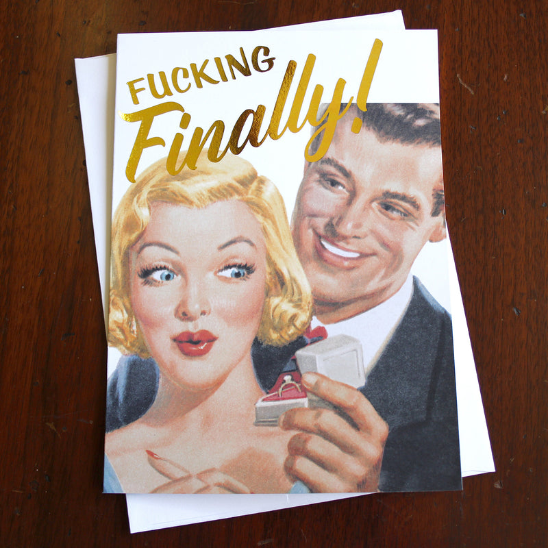 Fucking Finally - Engagement Card - Spiffing