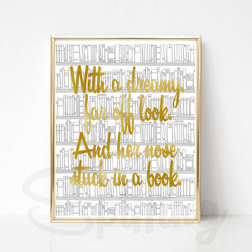 Beauty and the Beast Print - With a Dreamy, Far off Look. And her nose stuck in a book.