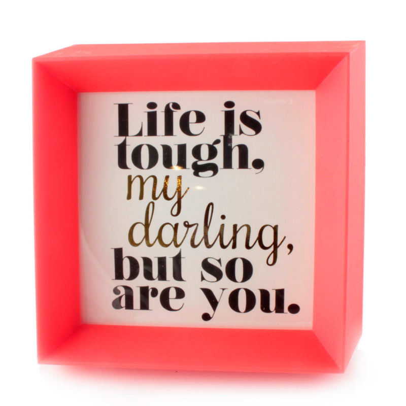 Life is Tough, My Darling, But so are You - Framed Mini Print - Spiffing