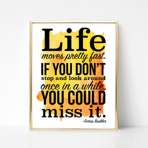 Life Moves Pretty Fast Print - Spiffing