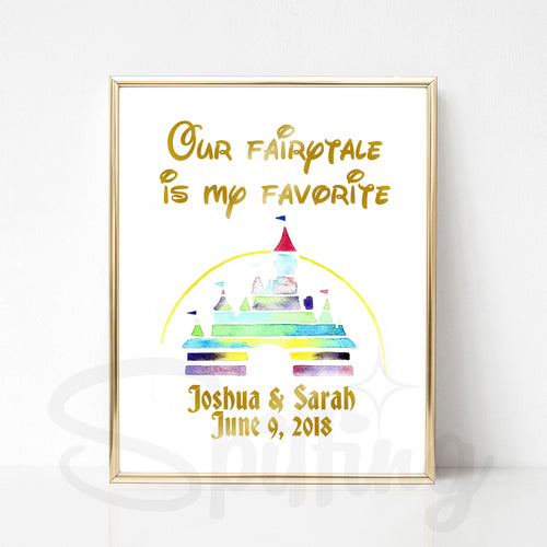 Personalized Disney Art Print - Gold Foil Print - Custom Wedding or Anniversary Gift - Our Fairytale is My Favorite