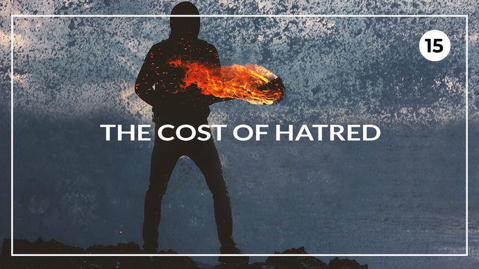 The Cost of Hatred: Inspirational Messages 15